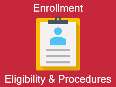 Enrollment Eligibility and Procedures