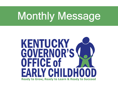 Monthly Message from the Governor's Office of Early Childhood
